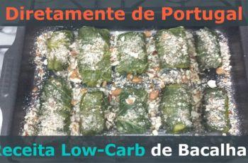 Diretamente de Portugal: Receita Low-Carb de Bacalhau