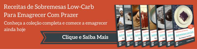 Conheça as sobremesas low-carb