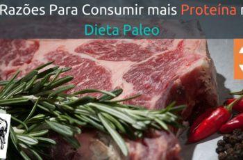 5 Motivos pelos quais Você Pode Precisar de Mais Proteína – Mesmo Estando em uma Dieta Paleo