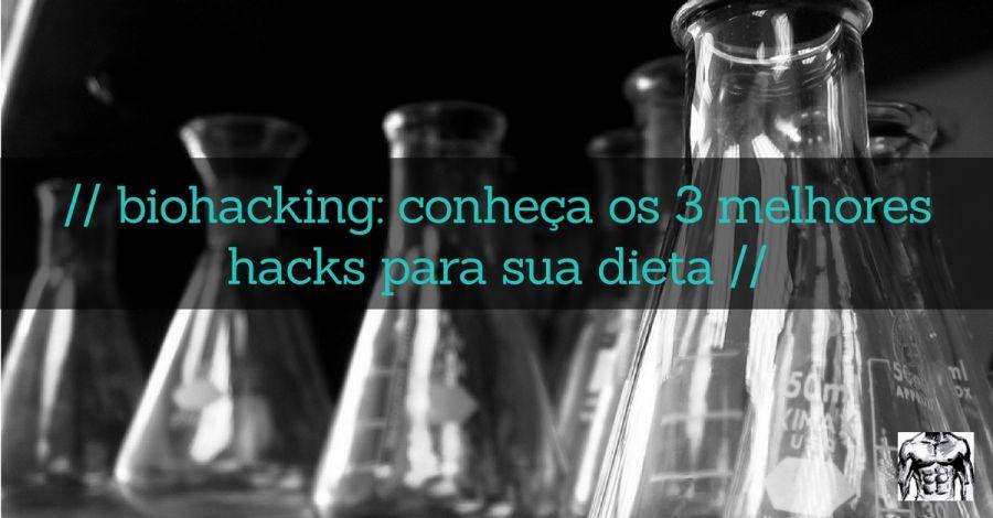 biohacking-conheca-os-3-melhores-hacks-para-sua-dieta