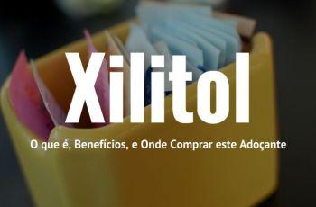 Xilitol: O Que É, Benefícios, E Onde Comprar Este Adoçante