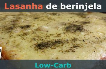 [Receita] Lasanha Low-Carb De Berinjela