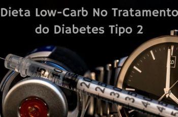 Dieta Low-Carb No Tratamento Do Diabetes Tipo 2