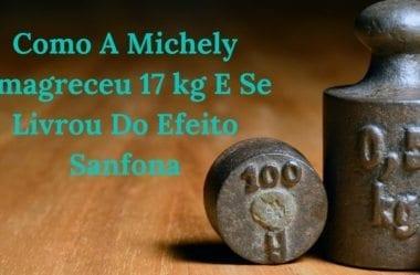 Como A Michely Emagreceu 17 kg E Se Livrou Do Efeito Sanfona