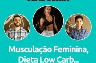 Podcast #005 – Carla Basílio, do Guia da Boa Forma