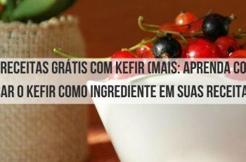 10 Receitas Grátis Com Kefir (Mais: Aprenda Como Usar O Kefir Como Ingrediente Em Suas Receitas)
