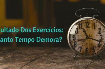 Quanto Tempo Leva Para Os Benefícios Dos Exercícios Aparecerem?