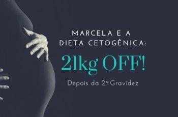 21kg OFF Com Dieta Cetogênica — Marcela Conta Como Perder Peso Depois Da Segunda Gravidez