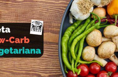 Dieta Low-Carb Vegetariana: Alimentos Permitidos, Cardápio Exemplo, E Lista De Compras