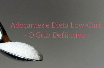 O Guia Completo Sobre Adoçantes Na Dieta Low-Carb E Dieta Cetogênica