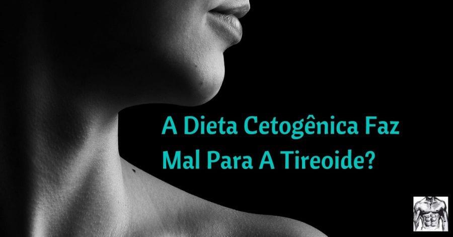 Dieta cetogenica ajuda na tireoides
