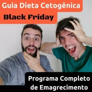 Promoção de Black Friday do Senhor Tanquinho: Guia Dieta Cetogênica - Programa Completo de Emagrecimento