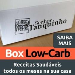 Box low-carb: receitas saudáveis todos os meses na sua casa