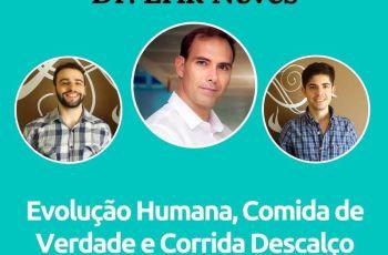 Podcast #025 – Erik Neves Fala Sobre Correr Descalço E Evolução Humana