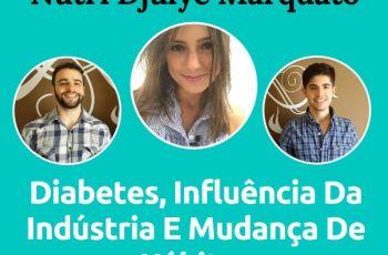 Podcast #027 – Nutri Djulye Marquato Fala Sobre Diabetes, Influência Da Indústria E Mudança de Hábitos
