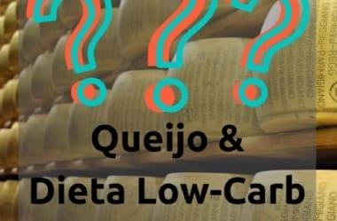 Queijos Na Dieta Low-Carb: Quais Preferir, Perigos E Benefícios do Queijo E Dos Laticínios