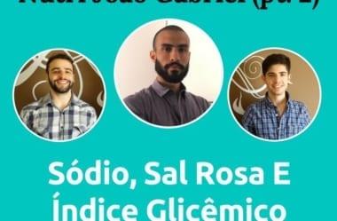 Podcast #029 – As Verdades Inconvenientes Sobre Sal Rosa Do Himalaia, Consumo De Sódio, E Índice Glicêmico (com Nutri João Gabriel)