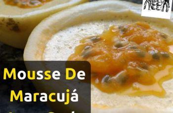 [Receita] Mousse De Maracujá Low-Carb Igual À Original [Incrível]