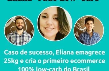 """Podcast #031 – Eliana E A Vida """"Tudo Low-Carb"""""""