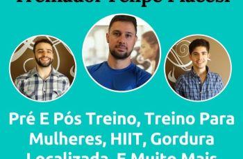 Podcast #030 – O Treinador Felipe Piacesi Fala Tudo Sobre Pré E Pós Treino, Treino Para Mulheres, HIIT, Gorduras Localizada, E Muito Mais