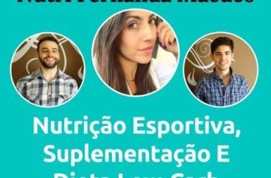 Podcast #033 – Nutri Fernanda Macuco, Esportes, Low-Carb, Equilíbrio E Suplementação
