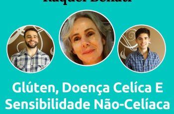 Podcast #037 – Doença Celíaca E Sensibilidade Não-Celíaca Ao Glúten Com A Especialista Raquel Benati