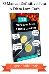 O Manual Definitivo Para Se Ter Sucesso Com A Dieta Low-Carb