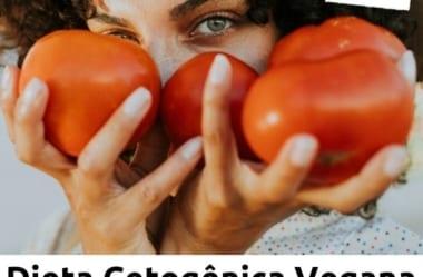 É Possível Fazer Uma Dieta Vegana E Cetogênica? Descubra A Melhor Maneira De Conciliar Os 2 Estilos De Vida