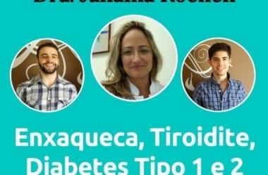 Podcast #045 — Endócrino Janaína Koenen Fala De Dieta Cetogênica Para Diabetes Tipo 1 E Enxaqueca