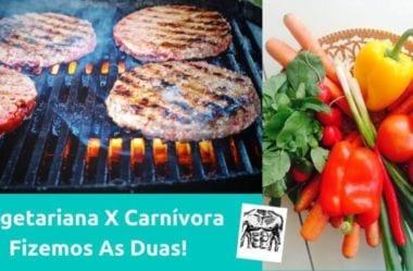 Dieta Carnívora X Dieta Vegetariana. Comparação Completa Entre As Duas Dietas