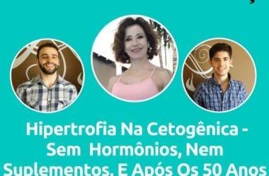 Podcast #050 – Claudia Vilaça Revela Como Obter Hipertrofia Na Dieta Cetogênica (Sem Usar Hormônios Nem Suplementos, E Após Os 50 Anos)