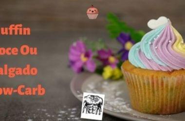 Muffin Low-Carb Salgado E Muffin Low-Carb Doce — 2 Receitas Incríveis Para Você