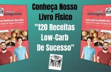 """Presente Bem Dado É Assim – Livro """"120 Receitas Low Carb De Sucesso"""""""