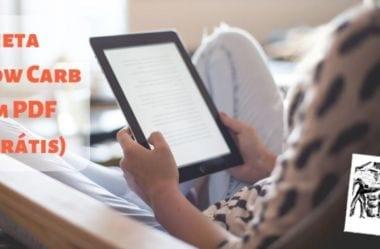 Dieta Low-Carb Em PDF – Cardápios, Listas, Receitas, E Tudo Que Você Precisa Para Ter Sucesso Na Dieta Low-Carb No Formato De eBooks Em PDF