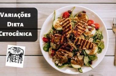 As 5 Variações Mais Populares Da Dieta Cetogênica – Qual A Melhor Para Você?