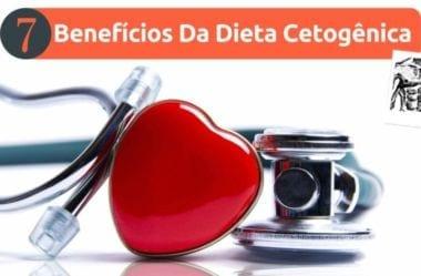 Dieta Cetogênica: 7 Benefícios Para Saúde Ao Seguir Uma Dieta Baixa Em Carboidratos