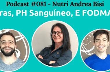 Podcast #081 — Fibras, PH Sanguíneo, E FODMAPs Com A Nutri Andrea Bisi