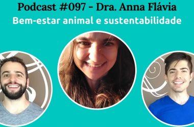 Podcast #097 — Carne, Meio Ambiente, E Bem-Estar Animal, Com A Zootecnista Dra. Anna Flávia