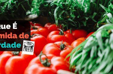 Comida De Verdade: O Que É, E Por Que Comer (Lista De Compras E Cardápio)